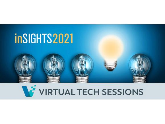 INSIGHTS 2021 Virtual Tech Sessions for February