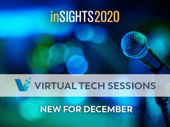 INSIGHTS 2020 Virtual Tech Sessions for December